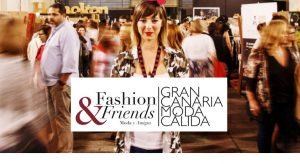 Moda Calida : Gran Canaria Fashion & Friends 2019