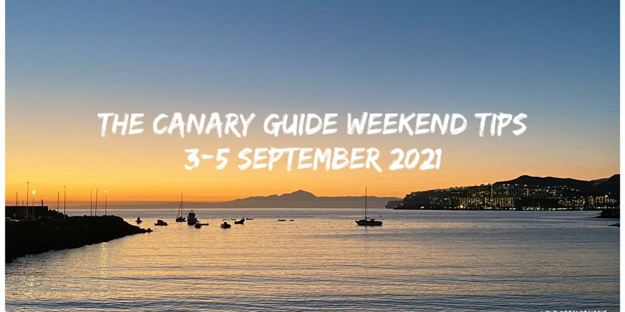 The Canary Guide Weekend Tips Sept 3-5 2021