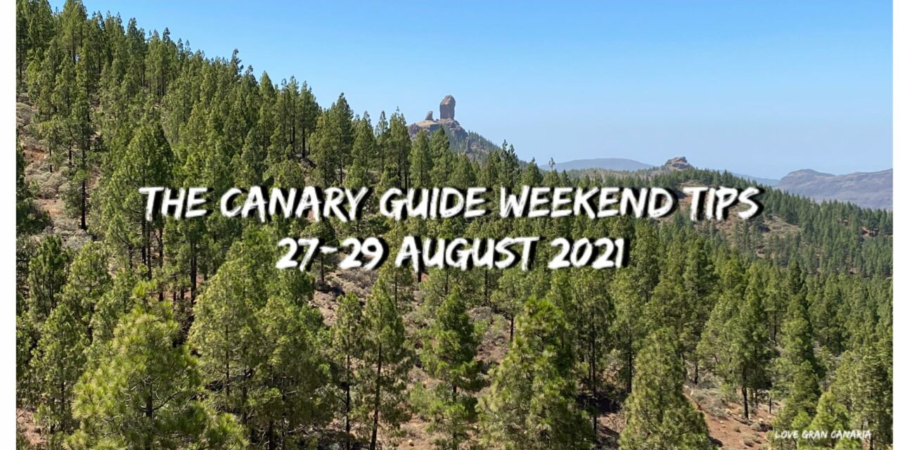 The Canary Guide Weekend Tips August 27-29 2021